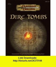 Dire Tombs Dungeon Tiles (Dungeons  Dragons Accessories) (Bk. 6) (9780786948192) James Wyatt , ISBN-10: 0786948191  , ISBN-13: 978-0786948192 ,  , tutorials , pdf , ebook , torrent , downloads , rapidshare , filesonic , hotfile , megaupload , fileserve