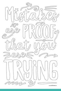 Free printable colouring pages mistakes = learning Frei druckbare Malvorlagen Quote Coloring Pages, Printable Adult Coloring Pages, Coloring For Kids, Coloring Pages For Kids, Coloring Books, Colouring Sheets, Color Quotes, Journal, Teaching