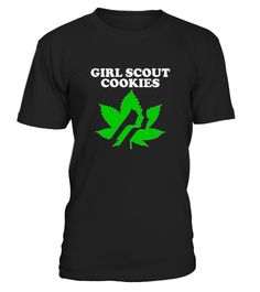 # Girl Scout Cookies   Weed Cannabis Shirt .  HOW TO ORDER:1. Select the style and color you want: 2. Click Reserve it now3. Select size and quantity4. Enter shipping and billing information5. Done! Simple as that!TIPS: Buy 2 or more to save shipping cost!This is printable if you purchase only one piece. so dont worry, you will get yours.Guaranteed safe and secure checkout via:Paypal | VISA | MASTERCARD