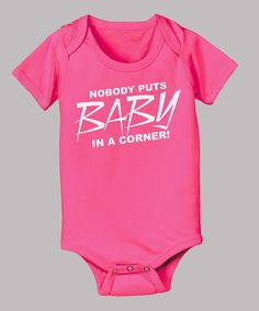 Take a look at this Raspberry 'Nobody Puts Baby In a Corner' Bodysuit - Infant on zulily today!
