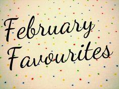 February Favourites 2016