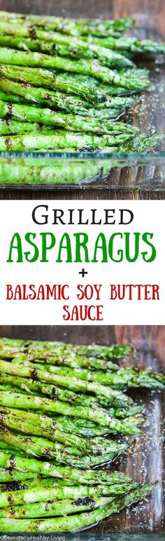 Grilled Asparagus with Balsamic Soy Butter Sauce - a super easy and delicious recipe with just 4 ingredients : jeanettes healthy living Grilled Asparagus, Asparagus Recipe, Tasty Vegetarian Recipes, Vegetable Recipes, Paleo, Healthy Recipes, Grilling Recipes, Cooking Recipes, Marmalade