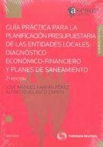 Guía práctica para la planificación presupuestaria de las Entidades Locales: Diagnóstico económico-financiero y Planes de Saneamiento