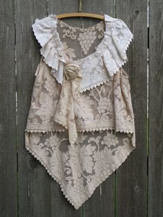 dentelles Love this...h-m-m-m, maybe an antique tablecloth would work for this top.