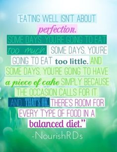 Well Isn't About Perfection new mantra. everything in moderation. no wacky overzealous nonsense here.new mantra. everything in moderation. no wacky overzealous nonsense here. Healthy Diet Tips, Healthy Living Tips, Easy Healthy Dinners, Nutrition Tips, Healthy Nutrition, Healthy Quotes, Nutrition Classes, Healthy Fit, Healthy Salads
