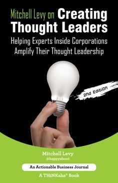Mitchell Levy on Creating Thought Leaders Edition) helps the key staff, leaders, and proactive employees inside organizations to internalize and act on becoming thought leaders in consonance with the fast-changing times. Speed Reading, Lack Of Energy, Business Journal, Book Format, Writing A Book, Fun Learning, Leadership, How To Become, Thoughts
