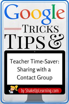 Teacher Time-Saver: Sharing with a Google Contact Group | Shake Up Learning | www.shakeuplearning.com