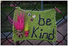 'Be Kind' Yarn Bomb – Morrissey Would Approve! Crochet Home, Crochet Yarn, Knitting Yarn, Knitting Ideas, Crochet Flowers, Yarn Bombing, Art Yarn, Sewing Art, Wool Yarn