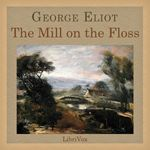 The Mill on the Floss by George Eliot. This story of a brother and sister through the years is considered to be a fictional autobiography of it's author Mary Ann Evans (George Eliot). George Eliot, A Brother, Away From Her, Love Scenes, Milling, Book Of Life, 19th Century, Audiobooks, Novels