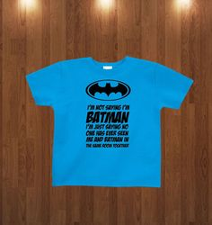 Funny Cool I'm Not Saying I'm Batman Toddler Shirt by TshirtCity, $13.99