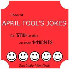 Tons of April Fools Jokes for Kids to Play on their Parents. I'll just help them get Dad! :-)