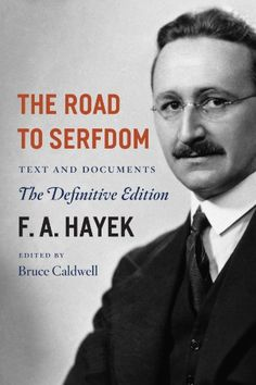 The Road to Serfdom: Text and Documents--The Definitive Edition (The Collected Works of F. A. Hayek, Volume 2) by F. A. Hayek http://www.amazon.com/dp/0226320553/ref=cm_sw_r_pi_dp_IMKvwb0GWSR2M