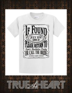 MENS Bachelor Party IF FOUND shirt set of 4 by True2theHeart, $75.00