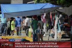 Asalto Armado En Acapulco Deja Saldo De 6 Muertos En Un Mercado