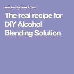 The real recipe for DIY Alcohol Blending Solution