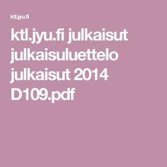 ktl.jyu.fi julkaisut julkaisuluettelo julkaisut 2014 D109.pdf
