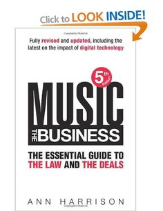 Music: The Business: The Essential Guide to the Law and the Deals: Amazon.co.uk: Ann Harrison: Books