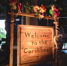 "Have your guests arrive to the soothing sounds of the Caribbean and be met with a sign reading ""Welcome to the Caribbean"""
