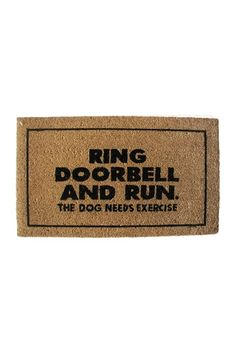 "GeoCrafts Ring Doorbell - 30"" x 18"". Ring Doorbell and Run! Dog needs exercise. Hahahaha. I don't have a dog but I still want this!"
