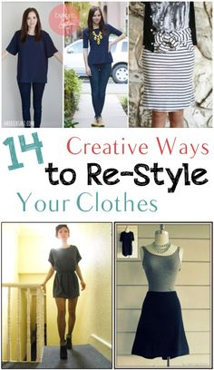 14 Creative Ways to Re-Style Your Clothes
