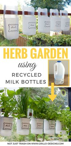 DIY project for gardeners. Upcycle Milk Bottles to make an herb garden. #Garden #DIY #Recycle #ReUse #Makers