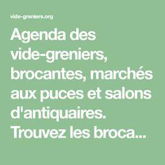 Agenda des vide-greniers, brocantes, marchés aux puces et salons d'antiquaires. Trouvez les brocantes près des chez vous.