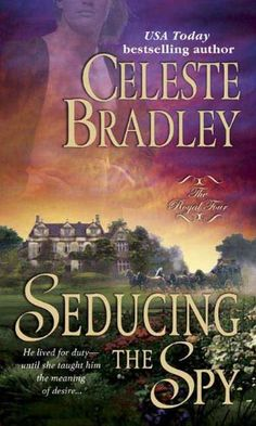 Seducing the Spy (Royal Four Book 4) by Celeste Bradley