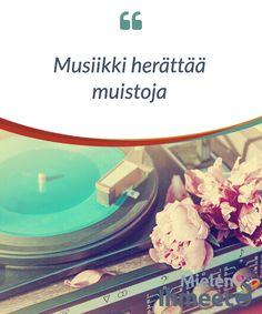 Musiikki herättää muistoja.  Me kaikki #olemme #kokeneet #erilaisia tunteita musiikin kautta: surua, iloa, #hämmästystä, #pelkoa.