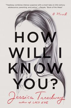 How Will I Know You? by Jessica Treadway - Books Search Engine Thing 1, Book Week, People Magazine, Book Cover Design, Book Design, Adolescence, I Know, Knowing You, Ebooks