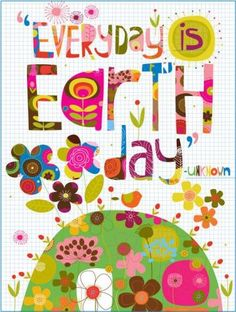 Everyday we can do something for our Earth!