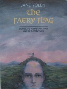 The Faery Flag: Stories and Poems of Fantasy and the Supernatural: Jane Yolen, cover by TSH