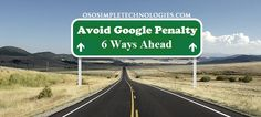 6 Ways To Avoid Your Website From Google Algorithmic Penalty