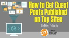 If you want to make strides with your guest blogs, you need to get on a top site and you can if you follow these 7 steps – Content Marketing Institute.