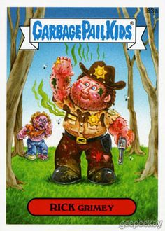 GPK 2014 Walking Dead - Rick Grimey/Sheriff Biff by Mark Pingitore Caricatures, Garbage Pail Kids Cards, Collectible Cards, Kids Board, Kids Artwork, Cabbage Patch Kids, Kids Stickers, Stuff And Thangs, Marker Art