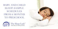 Baby and Child Sleep: Sample Schedules From 6 Months to Preschool      Baby and Child Sleep Schedule from The Sleep Lady