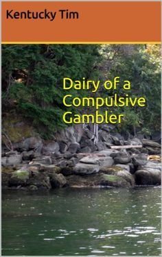 Diary of a Compulsive Gambler (Blue Creek Diary Book Diary Book, Fitness Diet, Book 1, Kentucky, My Books, Amazon, Reading, Blue, Daily Journal
