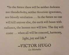 In the future - Victor Hugo's quote from Les Miserables