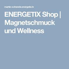 ENERGETIX Shop | Magnetschmuck und Wellness