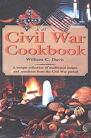 Civil War Cookbook: A Unique Collection of Traditional Recipes and Anecdotes from the Civil War Period by William C. Davis http://www.amazon.com/gp/search?ie=UTF8=Civil%20War%20Cookbook%20Unique%20Traditional%20Recipes%20Anecdotes=americancivilwar_com-20=books=ur2=1789=9325