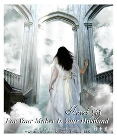 For your Maker is your husband, the LORD of hosts is his name...