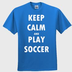 Keep Calm And Play Soccer - Adult Ultra Cotton T-Shirt