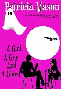 A Girl, A Guy And A Ghost by Patricia Mason – BookBub Deals