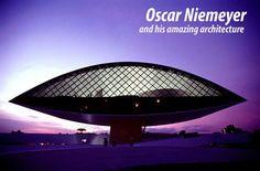 Cherishing the amazing work of Oscar Niemeyer