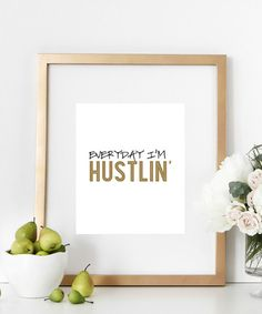"""The ANTHEM of every self-employed business owner. Everyday I'm Hustlin' Typography artwork that keeps us on our toes, motivates us to keep fighting till we win! - Available in size 8""""x10"""" - Digitally"""