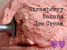 Strawberry Banana Ice Cream - 21 Day Fix Recipes - Clean Eating Recipes - Healthy Recipes - Desserts - 21 Day Fix Meals - www.simplecleanfitness.com