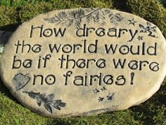 fairy garden signs images | fairies at the bottom of the garden quote - Google Search