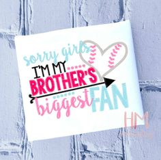 Sorry Girls I'm My Brother's Biggest Fan Baseball by HMembroidery