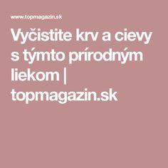 Vyčistite krv a cievy s týmto prírodným liekom   topmagazin.sk