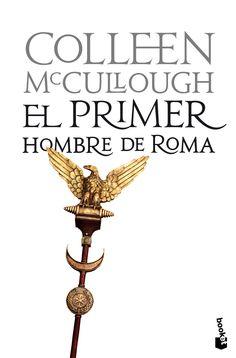 El primer hombre de Roma, de Colleen Mccullough.