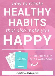 The more we can create healthy habits that also make us happy, the faster we can live healthy lifestyles without feeling guilty over our choices!